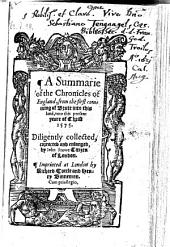 A Summarie of the Chronicles of England from the First Comming of Brute Into His Land Unto ... Yeare 1575