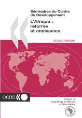 Séminaires du Centre de Développement L'Afrique : réforme et croissance