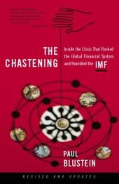 The Chastening: Inside The Crisis That Rocked The Global Financial System And Humbled The Imf