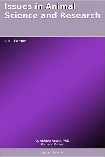 Issues in Animal Science and Research  2011 Edition PDF