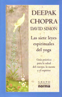 Las Siete Leyes Espirituales Del Yoga/ the Seven Spiritual Laws of Yoga