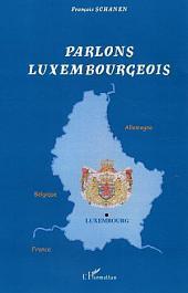 Parlons luxembourgeois: Langue et culture linguistique d'un petit pays au cœur de l'Europe