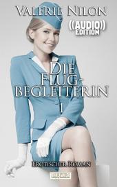 Die Flugbegleiterin 1 - Erotischer Roman (( Audio )) [Edition Edelste Erotik]: Buch & Hörbuch