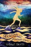 Serafina and the Splintered Heart PDF