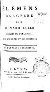 Élémens d'algèbre par M. Léonard Euler, traduits de l'allemand, avec des notes et des additions: De l'analyse déterminée