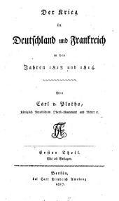 Der Krieg in Deutschland und Frankreich in den Jahren 1813 und 1814: Band 1
