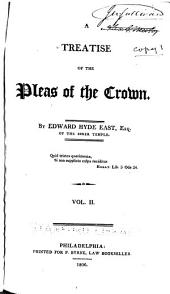 A Treatise of the Pleas of the Crown: Volume 2