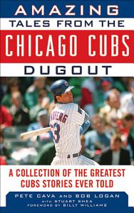 Amazing Tales from the Chicago Cubs Dugout