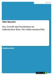 Sex, Gewalt und Faschismus im italienischen Kino. Der Sadiconazista-Film