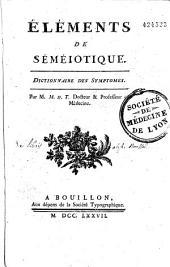 Eléments de séméiotique. Dictionnaire des symptôme