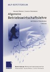 Allgemeine Betriebswirtschaftslehre: Intensivtraining, Ausgabe 3