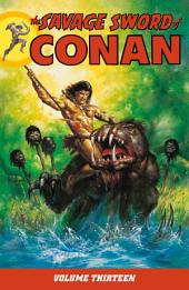The Savage Sword of Conan: Volume 13