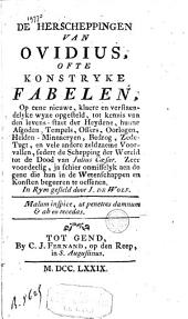 De herscheppingen van Ovidius, ofte konstryke fabelen: op eene nieuwe, klaere en verstaendelyke wyze opgesteld...
