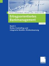 Ertragsorientiertes Bankmanagement: Band 2: Risiko-Controlling und integrierte Rendite-/Risikosteuerung, Ausgabe 9
