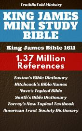 King James Mini Study Bible: King James Authorized Version 1611 - 1.3 Million References