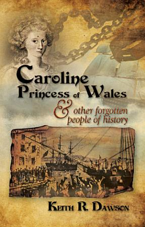 Caroline Princess of Wales   Other Forgotten People of History PDF