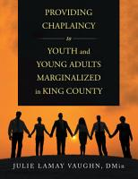 Providing Chaplaincy to Youth and Young Adults Marginalized in King County PDF
