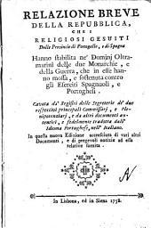 Relazione breve della repubblica, che i religiosi gesuiti delle Provincie di Portogallo, e di Spagna hanno stabilita ne'dominj oltramarini delle due Monarchie, e della guerra, che in esse hanno mossa, e sostenuta contro gli eserciti spagnuoli, e portoghesi. Cavata da' Registri delle segreterie de'due respettivi principali commissarj, e plenipotenziarj, e da altri documenti autentici, e fedelmente tradotta dall'idioma portoghese, nell'italiano[Carvallo]