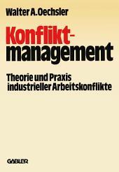 Konfliktmanagement: Theorie und Praxis industrieller Arbeitskonflikte