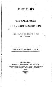 Memoirs of the Marchioness de Larochejaquelein: With a Map of the Theatre of War in La Vendee. Translated from the French