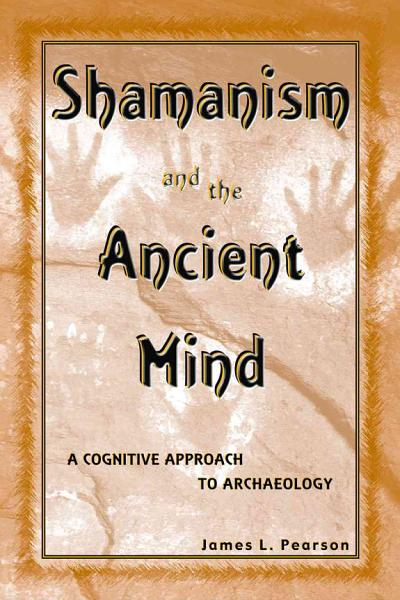 Shamanism and the Ancient Mind