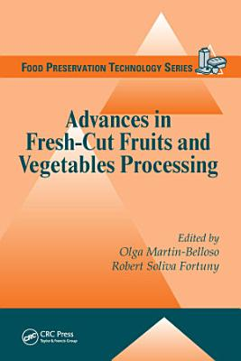 Advances in Fresh Cut Fruits and Vegetables Processing PDF