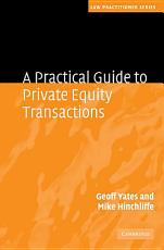 A Practical Guide to Private Equity Transactions PDF