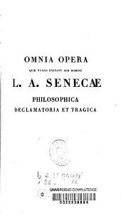 L. Annaei Senecae Pars prima sive Opera Philosophica: Volume 4