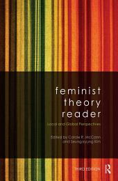 Feminist Theory Reader: Local and Global Perspectives, Edition 3