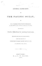 Considérations générales sur l'Océan Pacifique. General Examination of the Pacific Ocean ... Followed by nautical directions for avoiding hurricanes. Translated from the second French edition, under the direction of Commander Charles Henry Davis, etc. With maps