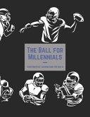 The Ball for Millennials