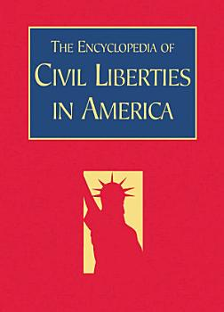 The Encyclopedia of Civil Liberties in America PDF