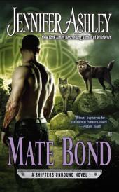 Mate Bond: A Shifters Unbound Novel