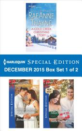 Harlequin Special Edition December 2015 Box Set 1 of 2: A Cold Creek Christmas Story\Merry Christmas, Baby Maverick!\Christmas on the Silver Horn Ranch