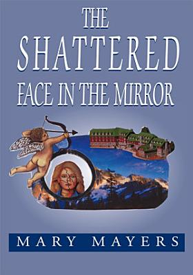 The Shattered Face in the Mirror