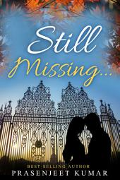 Still Missing...: #7 in Romance in India Series