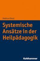 Systemische Ans  tze in der Heilp  dagogik PDF