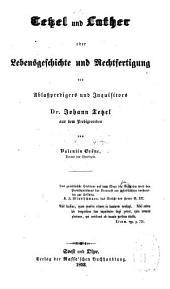 Tetzel und Luther, oder, Lebensgeschichte und Rechtfertigung des Ablasspredigers und Inquisitors, Dr. Johann Tetzel