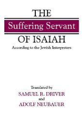 "The ""Suffering Servant"" of Isaiah: According to the Jewish Interpreters"