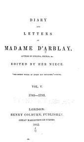 Diary and Letters of Madame D'Arblay: Volume 5