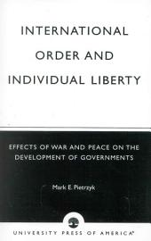 International Order and Individual Liberty: Effects of War and Peace on the Development of Governments