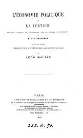 L'économie politique et la justice, examen critique et réfutation des doctrines économiques de m. P.-J. Proudhon. Précédé d'une Introduction à l'étude de la question sociale