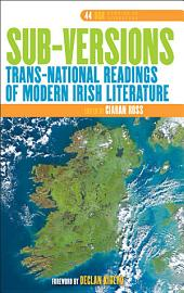 Sub-versions: Trans-national Readings of Modern Irish Literature
