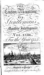 The London Magazine; Or, Gentleman's Monthly Intelligencer: Volume 24