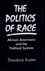 The Politics of Race: African Americans and the Political System
