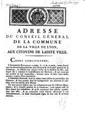 Adresse du Conseil général de la commune de la ville de Lyon aux citoyens de ladite ville (au sujet des barrières, etc.). (1790)