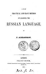 A new, practical, and easy method of learning the Russian language