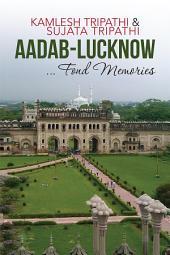 Aadab-Lucknow ... Fond Memories