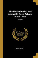 The Horticulturist  And Journal Of Rural Art And Rural Taste  PDF