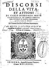 Discorsi della vita et attioni di Carlo Borromeo ...